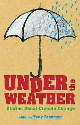 Under the Weather: Stories About Climate Change by Tony Bradman (English) Paperb