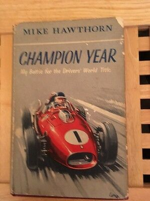 Mike Hawthorn A Champion Year Book