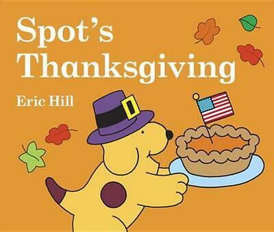 Spot's Thanksgiving by Eric Hill (English) Board Books Book Free Shipping!