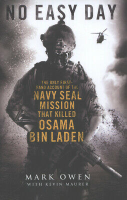 No easy day: the autobiography of a Navy SEAL : the firsthand account of the