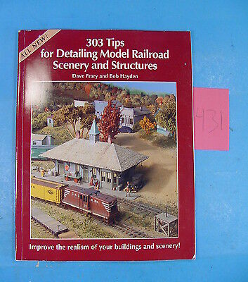 Jp431 Book: 303 Tips For Detailing Model Railroad Scenery & Structures By Frary