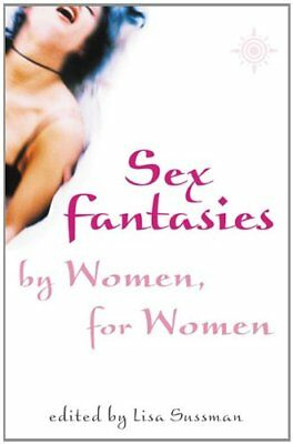 Sex Fantasies by Women for Women-Lisa Sussman