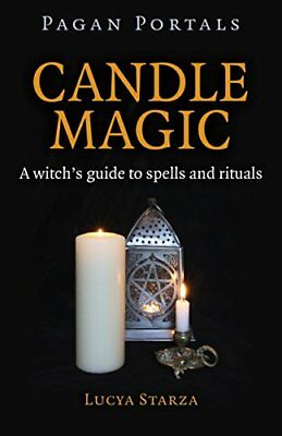 Pagan Portals - Candle Magic: A Witch's Guide to Spells and Rituals-Lucya Starza