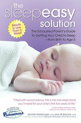 Sleepeasy Solution: The Exhausted Parent's Guide to Getting Your Child to Sleep