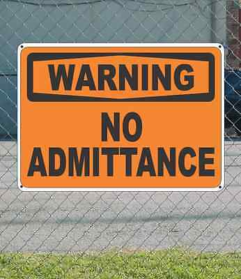 "WARNING No Admittance OSHA Safety SIGN 10"" x 14"""