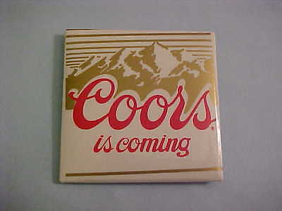Coors Beer Coors Is Coming Pinback Button