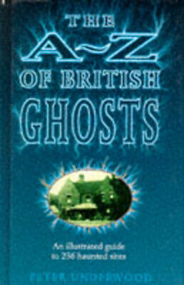 The A-Z of British ghosts by Peter Underwood
