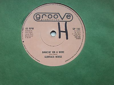 Surface Noise, Dancin' On A Wire / Love Groove. 1980 Groove Production Single