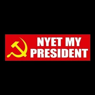 "Funny ""NYET MY PRESIDENT"" Anti Donald Trump BUMPER STICKER, resist, Russian, Not"