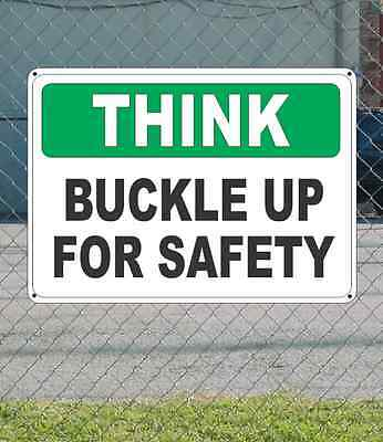 "THINK Buckle Up for Safety - OSHA SIGN 10"" x 14"""