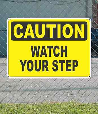 "CAUTION Watch Your Step - OSHA Safety SIGN 10"" x 14"""