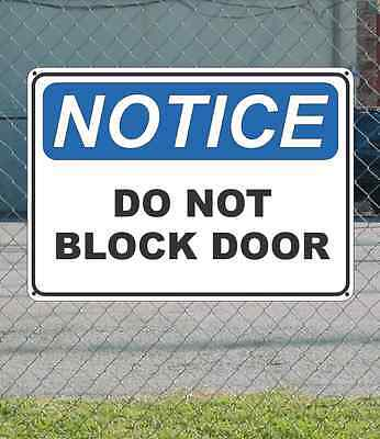 "NOTICE Do Not Block Door - OSHA Safety SIGN 10"" x 14"""