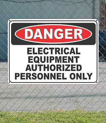 "DANGER Electric Equipment Authorized Personnel Only - OSHA Safety SIGN 10"" x 14"""