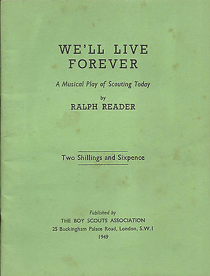 1949 We'll Live For Ever Ralph Reader Boy Scout Musical Play Of Scouting Today