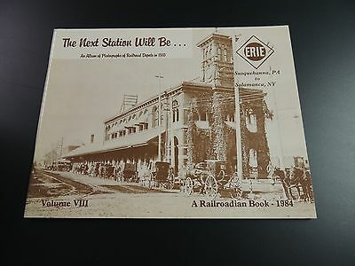 The Next Station Will Be Volume VIII 1984 Erie Railroad Susquehanna Salamanca NY