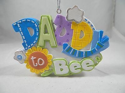 Daddy to Bee Sign Christmas Tree Ornament new holiday