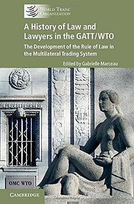 A History of Law and Lawyers in the GATT WTO The Development of the Rule of Law