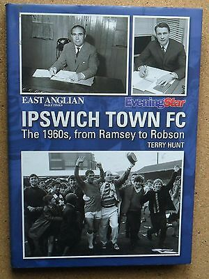 IPSWICH TOWN FC THE 1960s FROM RAMSEY TO ROBSON 2009 BREEDON BOOK HARDBACK