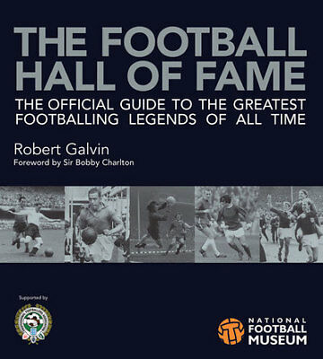The football hall of fame: the ultimate guide to the greatest footballing
