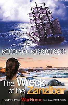 NEW - the WRECK of the ZANZIBAR  -  MICHAEL MORPURGO 9781405233361