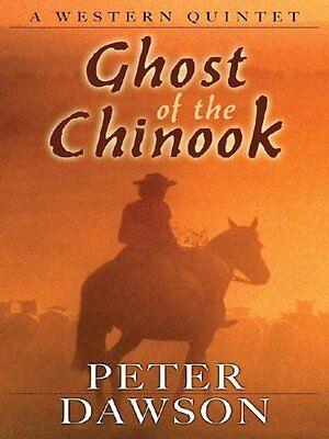 (Good)-Ghost of Chinook (Five Star First Edition Western) (Hardcover)-Dawson, Pe