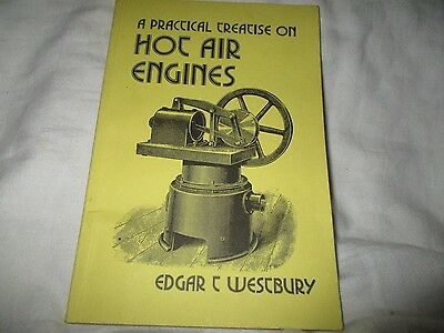 Hot Air A Practical Treatice On Engines By Edgar T Westbury 1994