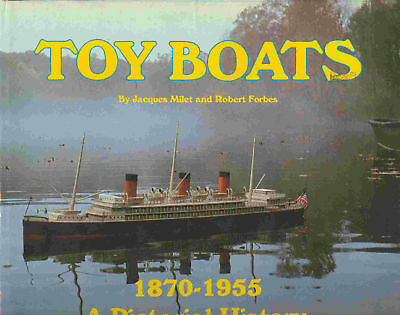 TOY BOATS 1870-1955 A PICTORIAL HISTORY von Milet/Forbe, SEHR GUT/VERY GOOD