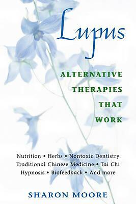 Lupus: Alternative Therapies That Work by Sharon Moore (English) Paperback Book