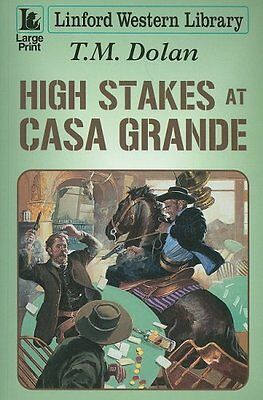 (Good)-High Stakes at Casa Grande (Linford Western) (Paperback)-Dolan, T.M.-1847