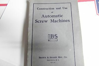 Brown & Sharpe Book,, (( Constuction  & Use Of Screw Machines)) Good Condition.