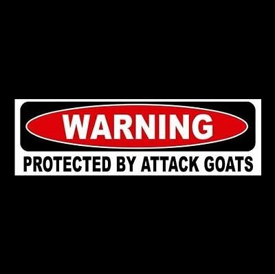 "Funny ""PROTECTED BY ATTACK GOATS"" window, door decal STICKER, farm, sign, farmer"
