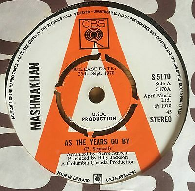 """Mashmakhan - As The Years Go By UK 1970 7"""" CBS Recs (A Label Demo)"""