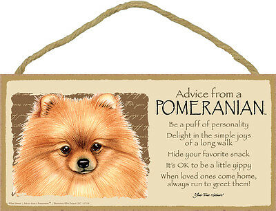 Advice from a POMERANIAN 5 X10 hanging Wood Sign MADE IN THE USA!