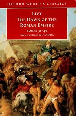 Dawn of the Roman Empire Livy 1st Hand Accounts Hannibal Scipio Carthage Corinth