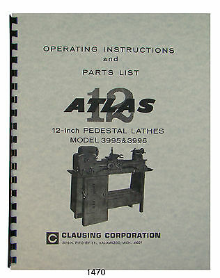 """Clausing 12"""" Models 3995, 3996 Lathe Op & Parts List sn's:100200 to 103991 #1470"""