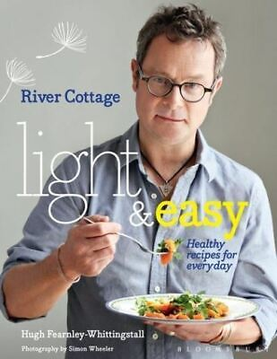 River Cottage light & easy: healthy recipes for every day by Hugh