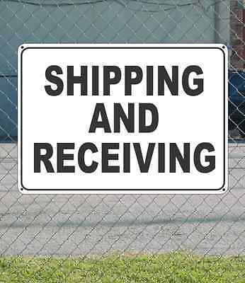 "SHIPPING AND RECEIVING - OSHA Safety SIGN 10"" x 14"""