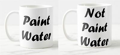 Paint Water/Not Paint Water - Pair of 11oz Novelty Ceraimic Mugs