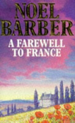 A farewell to France by Noel Barber (Paperback)