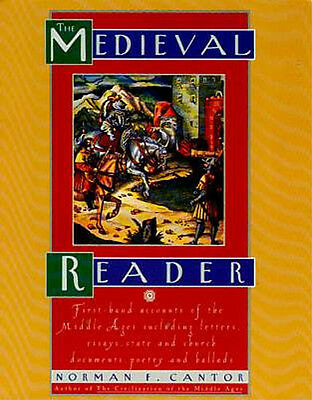 Medieval Reader 100 First Hand Accounts Middle Ages Christian Celt Viking Islam