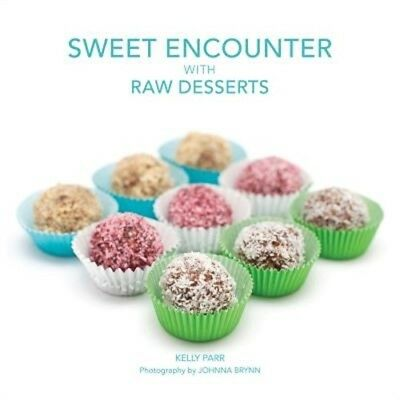 Sweet Encounter with Raw Desserts (Paperback or Softback)