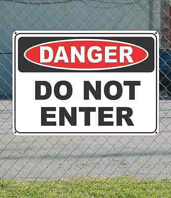 "DANGER Do Not Enter - OSHA Safety SIGN 10"" x 14"""