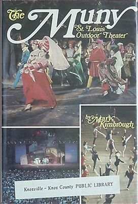 St. Louis' Outdoor Theater - The Muny, 1978 Book*