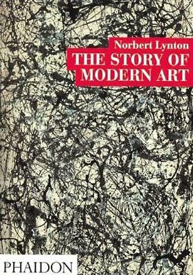 The Story of Modern Art by Norbert Lynton (Paperback)