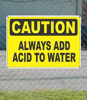 "CAUTION ALWAYS ADD ACID TO WATER - OSHA Safety SIGN 10"" x 14"""