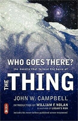 Who Goes There?: The Novella That Formed the Basis of the Thing (Paperback or So