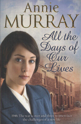 All the days of our lives by Annie Murray (Paperback)