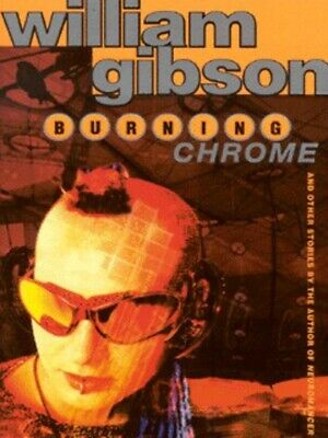 Burning chrome and other stories by William Gibson (Paperback)