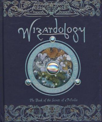 Wizardology: The Book of the Secrets of Merlin-Dugald Steer