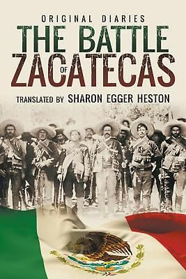 The Battle of Zacatecas: Original Diaries by Paperback Book (English)